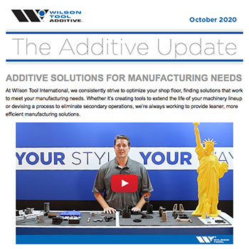 The Additive Update October 2020