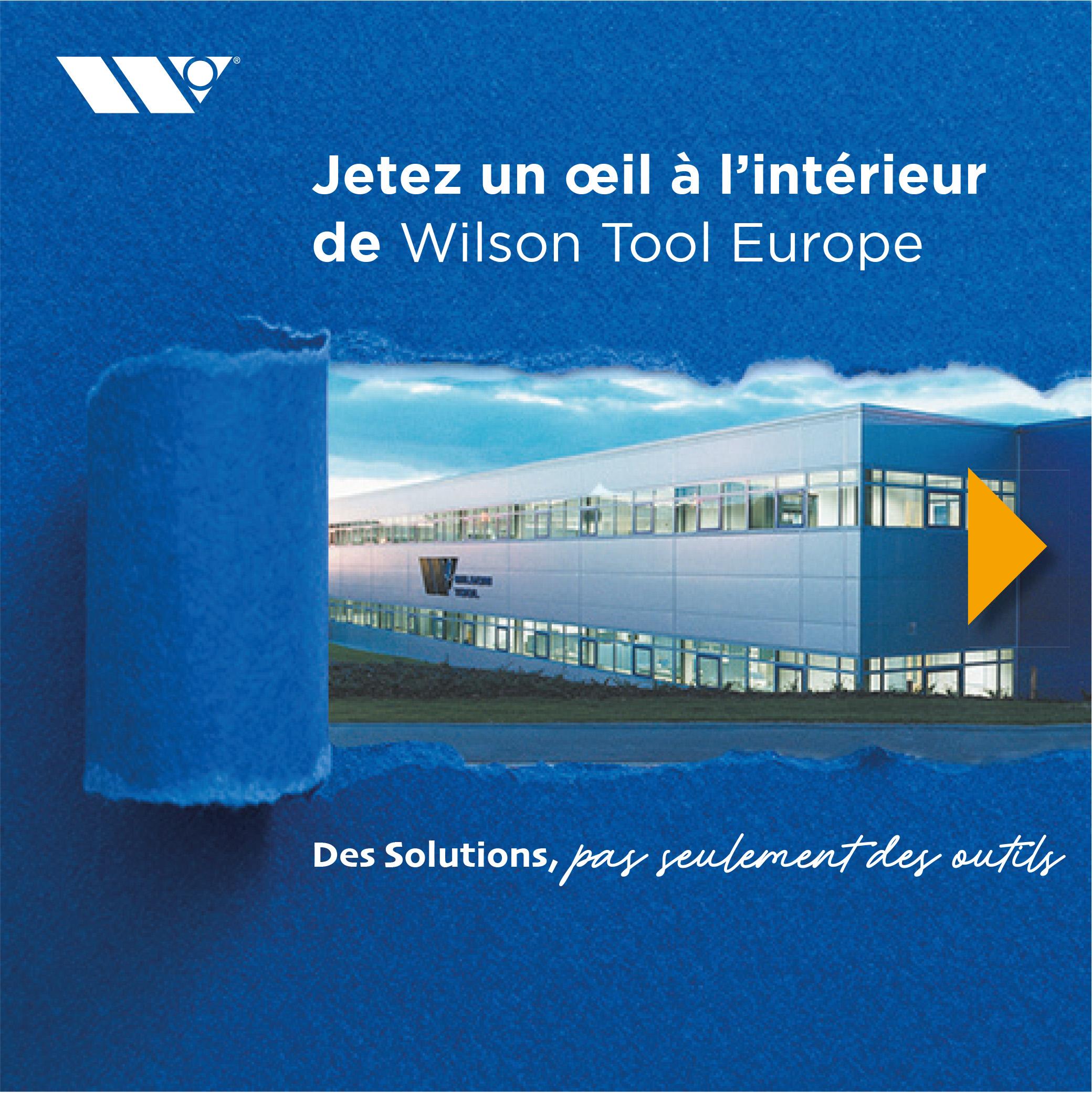 Jetez un œil à l'intérieur de Wilson Tool Europe