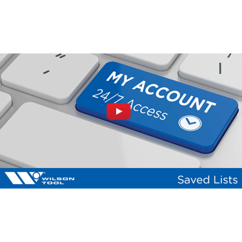 Saved Lists with My Account by Wilson Tool International